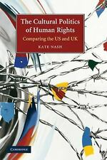 The Cultural Politics of Human Rights: Comparing the US and UK (Paperback or Sof