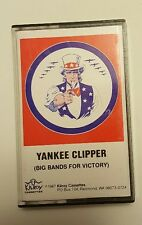 YANKEE CLIPPER (Big Bands For Victory) Cassette (1987, Kilroy Cassettes) Rare