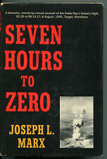 Seven Hours to Zero by Joseph Mark - (Hiroshima bombing - hb,dj,1st ed)