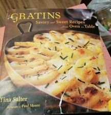 Gratins : Savory and Sweet Recipes from Oven to Table by Tina Salter (2004, Pap…