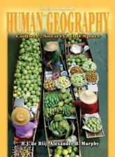 Human Geography : Culture, Society, and Space by H. J. de Blij and Alexander...