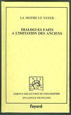 Dialogues faits à l'imitation des anciens 1630-31 La Mothe Le Vayer complet 1988