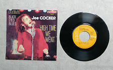 "VINYL 45T SP/ JOE COCKER ""BLACK-EYED BLUES / HIGH TIME WE WENT"" 1971 7"" RCA"