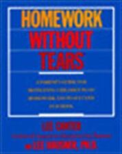 Homework Without Tears : A Parent's Guide for Motivating Children to Do...