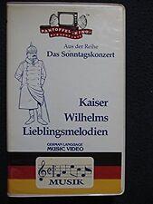 Kaiser Wilhelms Lieblingsmelodien - Aus de Reihe Das Sonntagskonzert [VHS Tape..