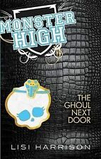 The Ghoul Next Door: Number 2 in series (Monster High), Harrison, Lisi