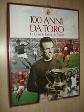 LIBRO BOOK 100 ANNI DA TORO LA GRANDE STORIA DEL TORINO CENTENARIO OSSOLA FRANCO