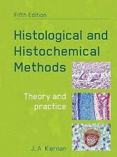 Histological and Histochemical Methods by John A. Kiernan (Paperback, 2015)