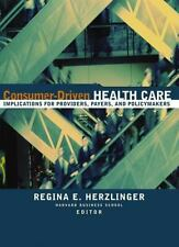 Consumer-Driven Health Care: Implications for Providers, Payers, and Policy-Make