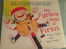 My Brave Year of Firsts: Tries, Sighs, and High Fives by Jamie Lee Curtis Hardco