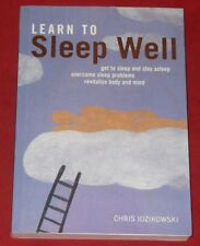 LEARN TO SLEEP WELL ~ Chris Idzikowski ~ GET TO SLEEP AND STAY ASLEEP