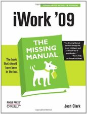 iWork '09: The Missing Manual (Missing Manuals) By Josh Clark