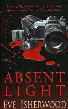 NEW Absent Light by Eve Isherwood