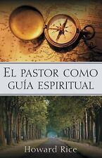 El Pastor Como Guia Espiritual = The Pastor as Spiritual Guide (Paperback or Sof