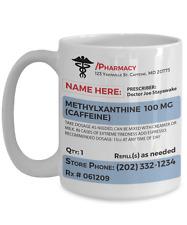 Prescription Coffee Mug Personalized 15 oz Ceramic Gift For Coffee Addicts