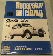 Reparaturanleitung Citroen 2CV 2CV4 2CV6 Ente + AK 250 + 400 bis Baujahr 1975