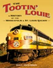 The Tootin' Louie : A History of the Minneapolis and St. Louis Railway by Don L. Hofsommer (Trade Paper)