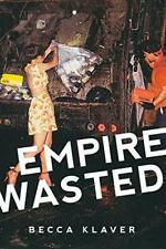 Empire Wasted: Poems.by Klaver, Becca  New 9780996586849 Fast Free Shipping.#