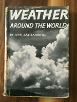 Weather Around the World ~ Ivan R Tannehill ~ RARE 1943 1st Edition HB/DJ ~ VG!