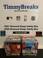 2021 & 2020 Diamond Kings - 2 Hobby Boxes PYT Live Break Sunday 5/9 @10pm EST