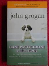 book libro John Grogan CANI PASTICCIONI E ALTRE STORIE SPERLING KUPFER (L51)