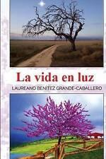 La vida en luz: Antología de textos con valores para el desarrollo personal (Spa