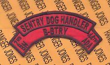 B Battery 2nd Bn. 44th ADA Artillery SENTRY DOG HANDLERS scroll arc patch