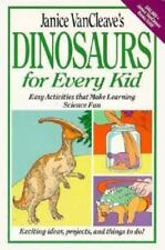 Janice VanCleave - Dinosaurs for Every Kid: Activities That Make Science Fun!
