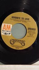 """THE CARPENTERS  45 RPM - """"Goodbye to Love"""" """"Crystal Lullaby"""" VG+ Condition"""