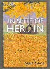 NEW In Spite of Heroin 2016 PPBK SIGNED BY AUTHOR DANA CHASE - Twin Son Addicts