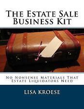 Estate Sale Business Kit : No Nonsense Materials That Estate Liquidators Need...