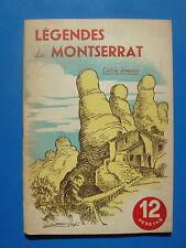SANTIAGO ANTUNEZ EMILIO LOPEZ - LEGENDES DU MONTSERRAT - 1958 -EDITION FRANCAISE