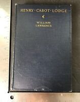 Henry Cabot Lodge Book By William Lawrence 1925 First Edition HC