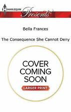 The Consequence She Cannot Deny (Harlequin Presents)