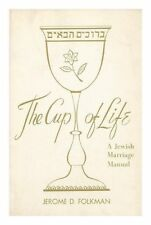 The cup of life : a Jewish marriage manual. [Paperback] [Jan 01, 1955] Folkma.