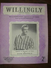 VINTAGE SHEET MUSIC - WILLINGLY - DAVID WHITFIELD - FOR PIANO & VOICE