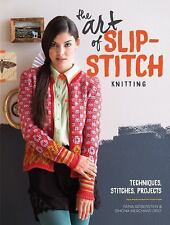 The Art of Slip-Stitch Knitting: Techniques, Stitches, Projects by Faina Gobers