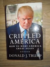 Crippled America: How to Make America Great Again by Donald Trump Hardcover