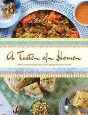 A Taste of Home: Home-cooked recipes from Syrian refugees living in the UK by Ma