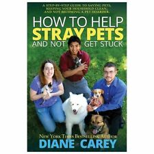 How to Help Stray Pets and Not Get Stuck by Diane Carey (2014, Paperback)