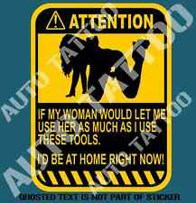 IF MY WIFE WOULD LET ME WARNING DECAL STICKER TOOLBOX GARAGE WORKSHOP STICKERS
