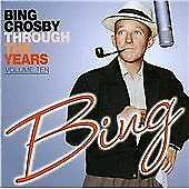 Through the Years: Volume 10, Bing Crosby, Audio CD, New, FREE & Fast Delivery