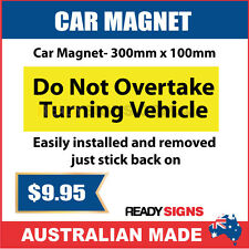 DO NOT OVERTAKE TURNING VEHICLE - Car Magnet 300mm x 100mm - Australian Made