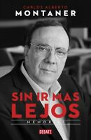 Sin ir más lejos / Without Going Further, Paperback by Montaner, Carlos Alber...