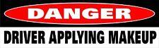 Danger Driver Applying Makeup Bumper Sticker Decal Funny Caution Woman i