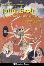 Julius Evola y la Civilización Del Cuarto Estado : Antología de Ensayos...