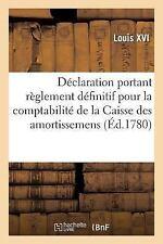 Declaration... Portant Reglement Definitif Pour La Comptabilite de La Caisse Des
