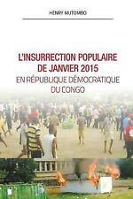 L' Insurréction Populaire de Janvier 2015 en Rdc by Henry Mutombo (2016,...
