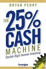 The 25% Cash Machine: Double Digit Income Investin