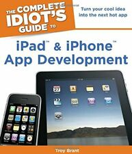 Complete Idiot's Guide to iPad & iPhone App Developm... by Brant, Troy Paperback